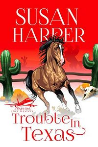 Trouble in Texas by Susan Harper