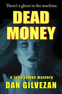 Dead Money by Dan Gilvezan
