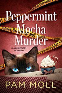 Peppermint Mocha Murder by Pam Moll