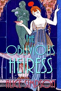 The Oblivious Heiress by Alice Simpson