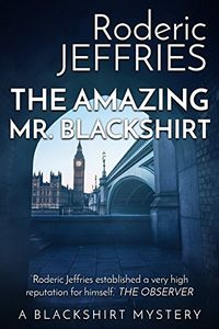 The Amazing Mr. Blackshirt by Roderic Jeffries