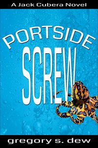 Portside Screw by Gregory S. Dew