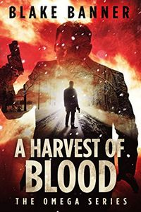 A Harvest of Blood by Blake Banner