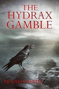 The Hydrax Gamble by Richard Martin