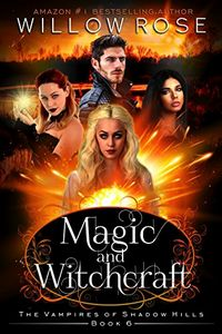 Magic and Witchcraft by Willow Rose