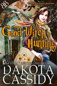 Good Witch Hunting by Dakota Cassidy