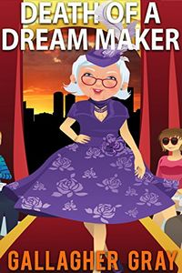 Death of a Dream Maker by Gallagher Gray