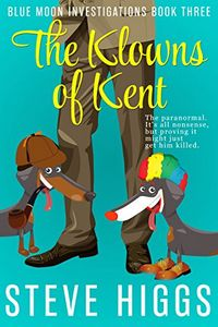 The Klowns of Kent by Steve Higgs
