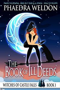 The Book of Ill Deeds by Phaedra Weldon