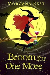 Broom for One More by Morgana Best