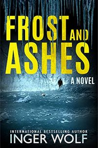 Frost and Ashes by Inger Wolf