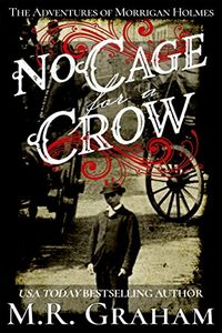 No Cage for a Crow by M. R. Graham