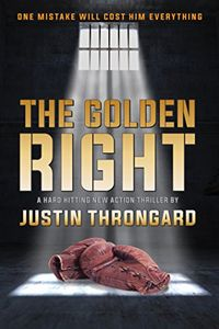 The Golden Right by Justin Throngard