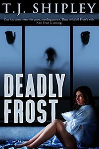 Deadly Frost by T. J. Shipley