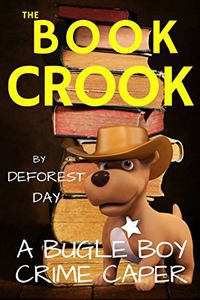 The Book Crook by Deforest Day