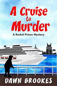 A Cruise To Murder by Dawn Brookes