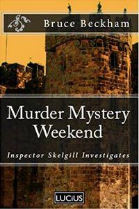 Murder Mystery Weekend by Bruce Beckham