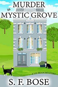 Murder in Mystic Grove by S. F. Bose