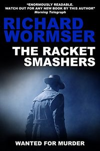 The Racket Smashers by Richard Wormser