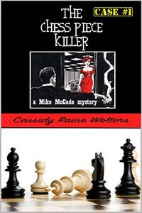 The Chess Piece Killer by Cassidy Raine Wolters