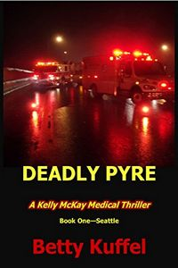Deadly Pyre by Betty Kuffel