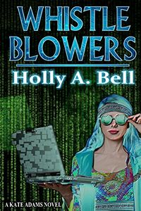 Whistleblowers by Holly Bell