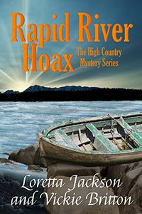 Rapid River Hoax by Loretta Jackson and Vickie Britton