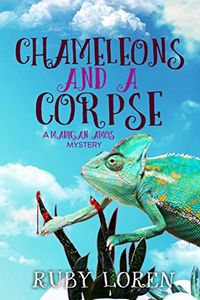 Chameleons and a Corpse by Ruby Loren