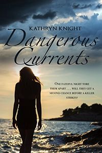 Dangerous Currents by Kathryn Knight