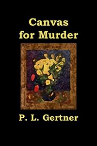 Canvas for Murder by P. L. Gertner