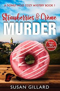 Strawberries & Crème Murder by Susan Gillard
