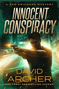 Innocent Conspiracy by David Archer