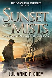 Sunset in the Mists by Julianne T. Grey