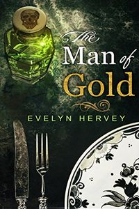 The Man of Gold by Evelyn Hervey