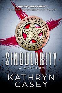 Singularity by Kathryn Casey