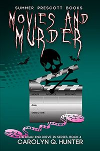 Movies and Murder by Carolyn Q. Hunter