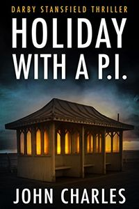 Holiday with a P.I. by John Charles