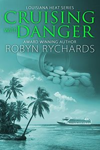 Cruising with Danger by Robyn Rychards