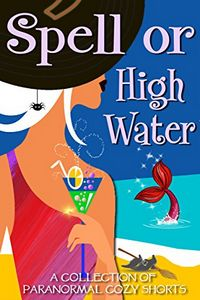Spell or High Water by Various Authors
