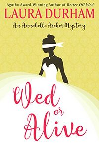 Wed or Alive by Laura Durham