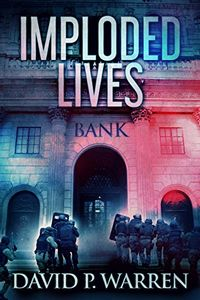 Imploded Lives by David P. Warren