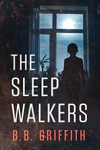 The Sleepwalkers by B. B. Griffith