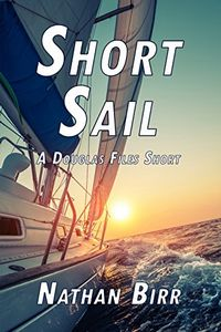 Short Sail by Nathan Birr