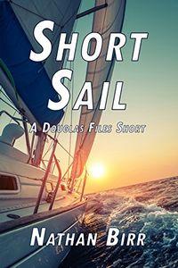Short Sail by Nathan Birr