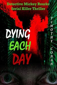 Dying Each Day by Timothy Conan