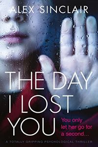 The Day I Lost You by Alex Sinclair