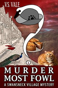 Murder Most Fowl by V. S. Vale