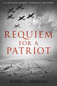 Requiem for a Patriot by David J. Oldman