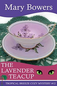 The Lavender Teacup by Mary Bowers