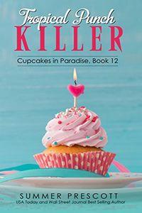 Tropical Punch Killer by Summer Prescott